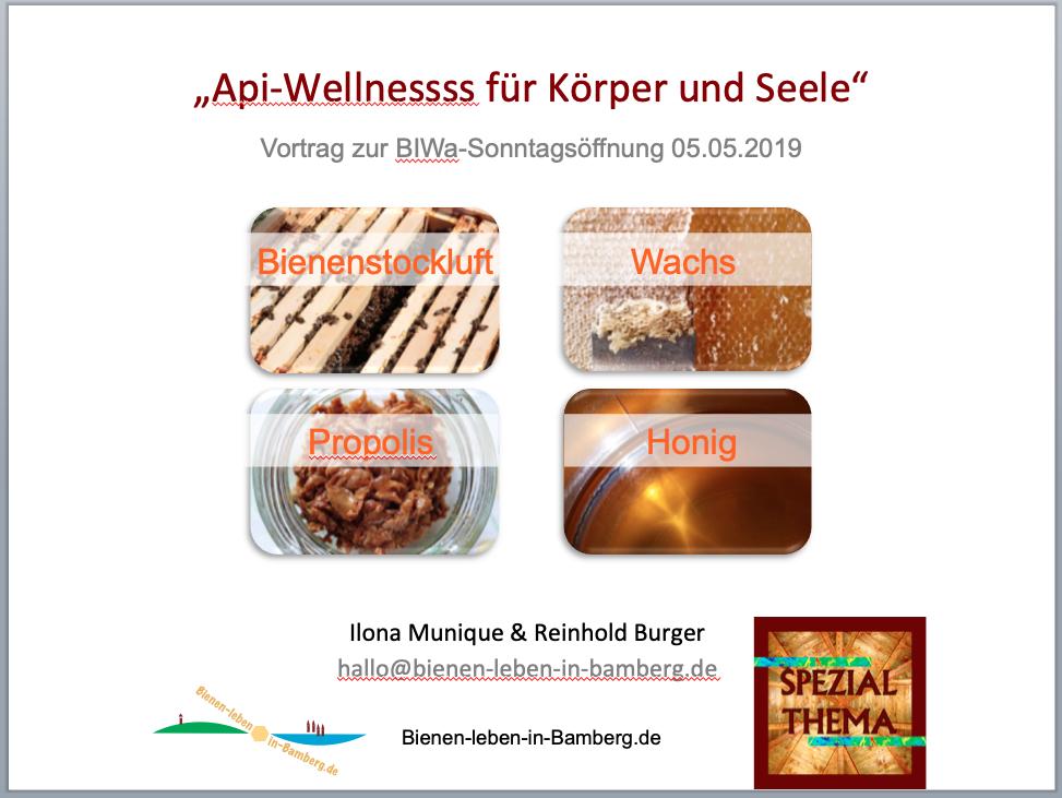 Api-Wellnessss-Vortrag (Referenten: Ilona Munique und Reinhold Burger) Bienen-leben-in-Bamberg.de am 05.05.2019 zur BIWa-Sonntagsöffnung