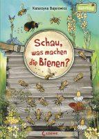 Cover Bajerowicz: Schau, was machen die Bienen, Loewe-Verl.
