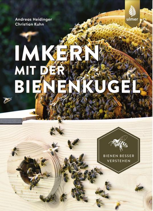 Cover zu Heidinger / Kuhn, Imkern mit der Bienenkugel