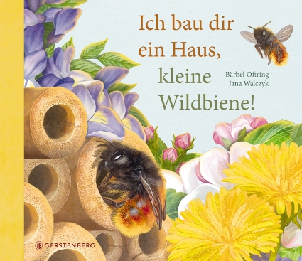 Cover Oftring, Walczyk: Ich bau dir ein Haus, kleine Wildbiene!